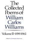 The Collected Poems Of Williams Carlos Williams 1939-1962 Vol 2