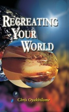 Recreating Your World