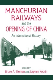 Manchurian Railways and the Opening of China: An International History PDF Download