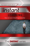 Instant Learning How To Learn Anything Instantly
