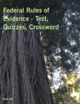 Federal Rules of Evidence - Text, Quizzes, Crossword