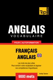 Vocabulaire Français-Anglais britannique pour l'autoformation: 9000 mots