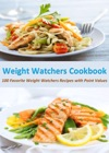 Weight Watchers Cookbook 100 Favorite Weight Watchers Recipes With Point Values