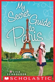 My Secret Guide To Paris A Wish Novel
