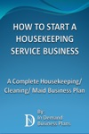 How To Start A Housekeeping Service Business A Complete Housekeeping Cleaning Maid Business Plan