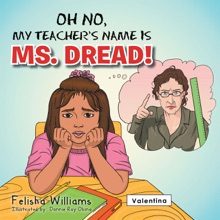 Oh No, My Teachers Name Is Ms. Dread!