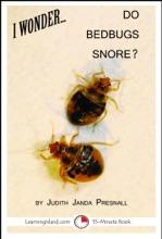 I Wonder... Do Bedbugs Snore