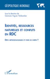 Identités, ressources naturelles et conflits en RDC
