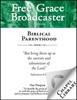 David Martyn Lloyd-Jones (1899-1981), Edward Payson (1783-1827), John C. Ryle (1816-1900), Philip Didrikson (1702-1751), Philip Doddridge (1702-1751), John Angell James (1785-1859) & Edward Lawrence (1623-1695) - Free Grace Broadcaster - Issue 204 - Biblical Parenthood artwork