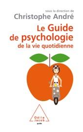 Download Le guide de psychologie de la vie quotidienne