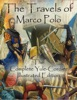 The Travels of Marco Polo: The Complete Yule-Cordier Illustrated Edition