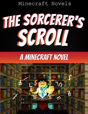 The Sorcerer's Scroll - Minecraft Novels book