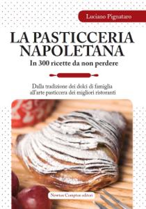 La pasticceria napoletana in 300 ricette da non perdere Libro Cover