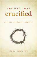 Download and Read Online The Day I Was Crucified