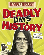 Horrible Histories: Deadly Days in History