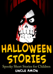 Halloween Stories: Spooky Short Stories for Children