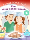 The After School Snack Cookbook 2