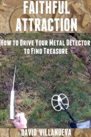 Download of Faithful Attraction: How to Drive Your Metal Detector to Find Treasure PDF eBook