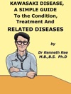 Kawasaki Disease A Simple Guide To The Condition Treatment And Related Diseases