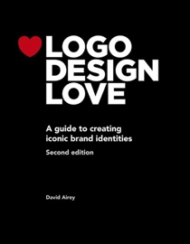 Logo Design Love, Annotated and Expanded Edition, 2/e