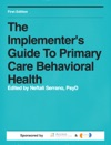 The Implementers Guide To Primary Care Behavioral Health