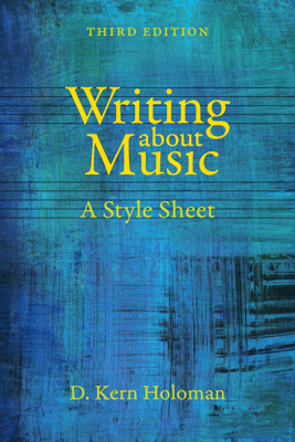 Writing about Music - D. Kern Holoman book