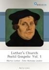 Luthers Church Postil Gospels Vol 1