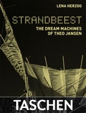 Strandbeest. The Dream Machines of Theo Jansen
