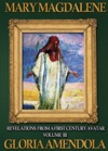 Mary Magdalene Revelations From A First Century Avatar Volume III