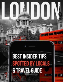 LONDON – SPOTTED BY LOCALS – 184 TIPS & UNIQUE THINGS TO DO & CITY TRAVEL GUIDE