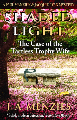 Shaded Light: The Case of the Tactless Trophy Wife: A Paul Manziuk and Jacquie Ryan Mystery E-Book Download