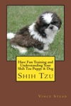 Have Fun Training And Understanding Your Shih Tzu Puppy  Dog