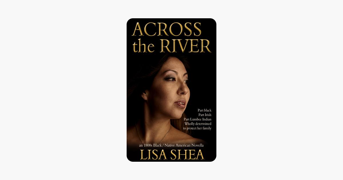 Across the River - an 1800s Black / Native American Novella