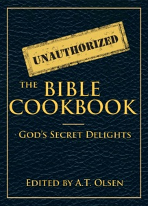 The Unauthorized Bible Cookbook: God's Secret Delights Book Cover