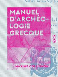 Manuel d'archéologie grecque