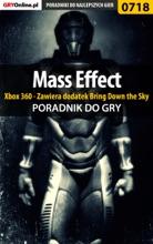 Mass Effect: Xbox 360 - Zawiera Dodatek Bring Down The Sky (Poradnik Do Gry)