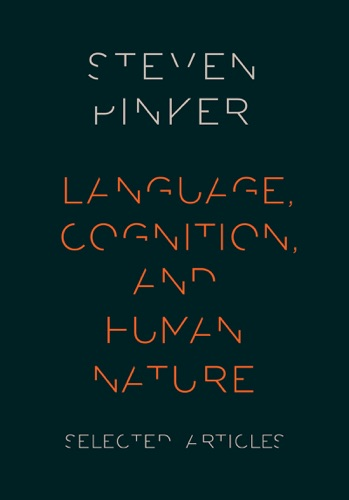Steven Pinker - Language, Cognition, and Human Nature