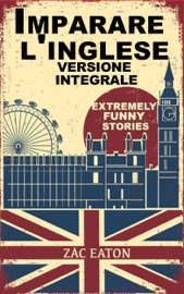 Imparare l'inglese: Extremely Funny Stories - Version Integrale