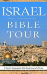 Israel Bible Tour A Historic Geographic Bible Study Journal Of Israel