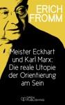 Meister Eckhart Und Karl Marx Die Reale Utopie Der Orientierung Am Sein