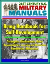21st Century US Military Manuals Army Handbook For Self-Development - Strengths Weaknesses Roles Responsibilities Learning And Motivation Roadblocks Milestones Professional Format Series