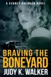 Braving The Boneyard