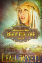 Mail Order Bride: Ready For Love (Brides Of The West Book 2)