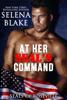 At Her SEAL's Command - Selena Blake