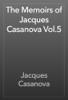 Jacques Casanova - The Memoirs of Jacques Casanova Vol.5 artwork