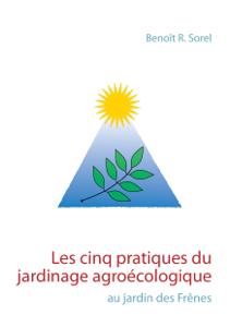 Les cinq pratiques du jardinage agroécologique La couverture du livre martien