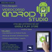 Videocorso Android Studio. Volume 2