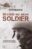 Beyond No Mean Soldier