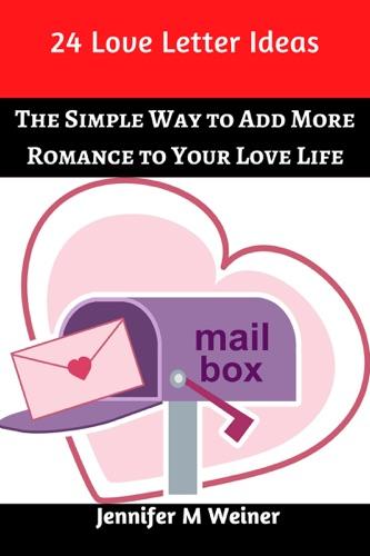 Jennifer M Weiner - 24 Love Letter Ideas