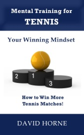 Mental Training for Tennis: Your Winning Mindset